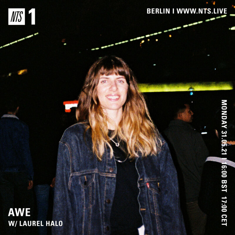 """Awe on NTS (31 May 2021) <p><a href=""""https://www.nts.live/shows/laurel-halo/episodes/awe-w-laurel-halo-31st-may-2021"""">https://www.nts.live/shows/laurel-halo/episodes/awe-w-laurel-halo-31st-may-2021</a></p>"""